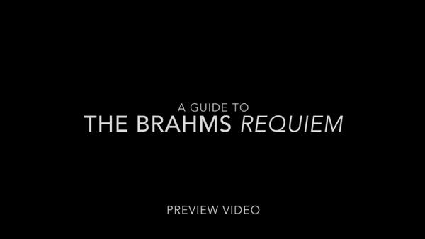 A Guide to the Brahms Requiem PREVIEW