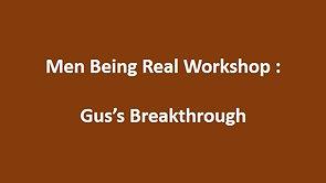 Men Being Real Workshop - Gus's breakthrough