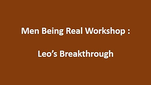 Men Being Real Workshop - Leo's Breakthrough (final)