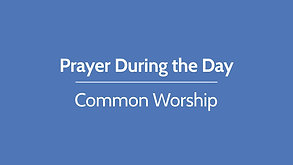 Prayer during the Day, Friday 5 June 2020
