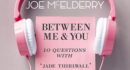 Between Me & You Episode 07 - Jade Thirlwall