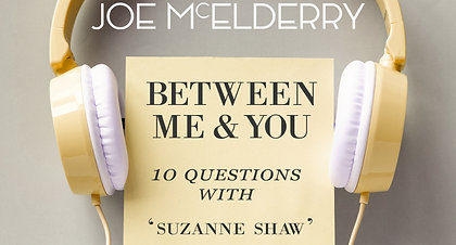 Between Me & You Episode 04 - Suzanne Shaw