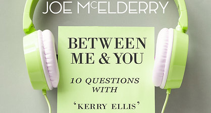 Between Me & You Episode 05 - Kerry Ellis