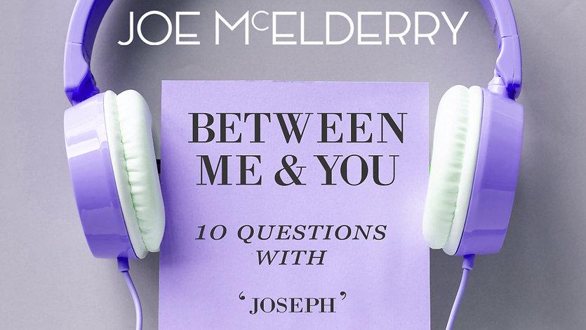 Between Me & You - Episode 19 – Joseph Cast