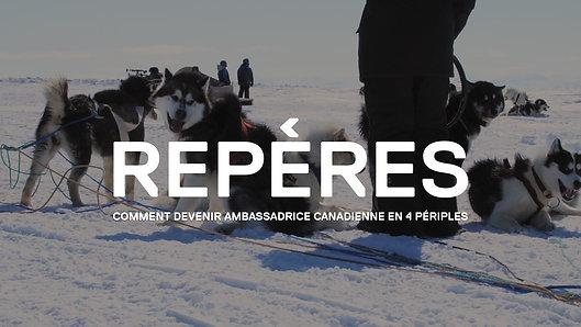 REPÈRES, comment devenir ambassadrice canadienne en 4 périples