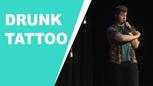 Drunk Tattoo