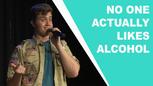 No One Actually Likes Alcohol