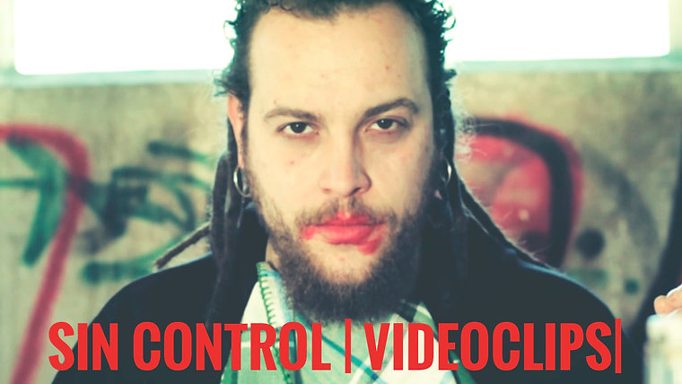 SIN CONTROL | VIDEOCLIPS |