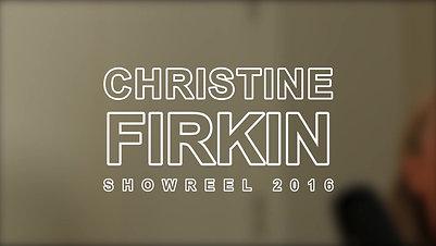 Christine Firkin Showreel 2016