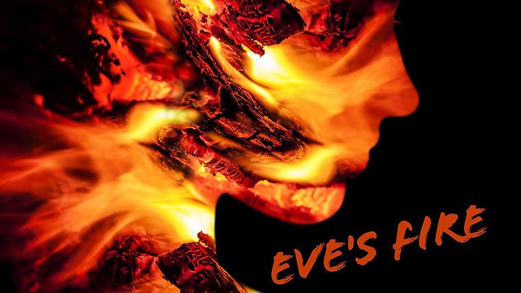 Eve's Fire