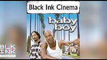 BLACK INK CINEMA PRESENTS: 'BABY BOY'