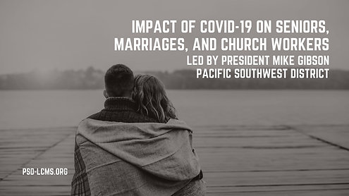 Impact of COVID-19 on Seniors, Marriages, and Church Workers