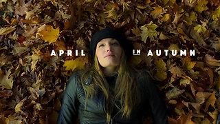 April in Autumn - Theatrical Trailer