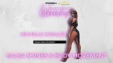 Michelle Morales - Shines & Body Movement
