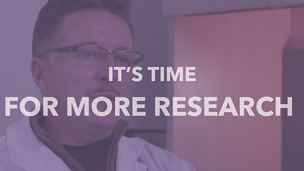 It's Time - For More Research