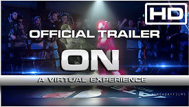 ON A Virtual Experience - Official Movie Trailer