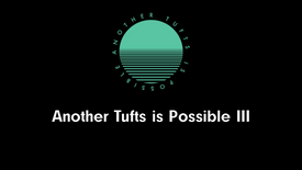 Another Tufts is Possible III: This is What Abolition Looks Like