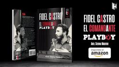 Fidel Castro. El comandante Playboy. Abel Sierra Madero. Book Trailer