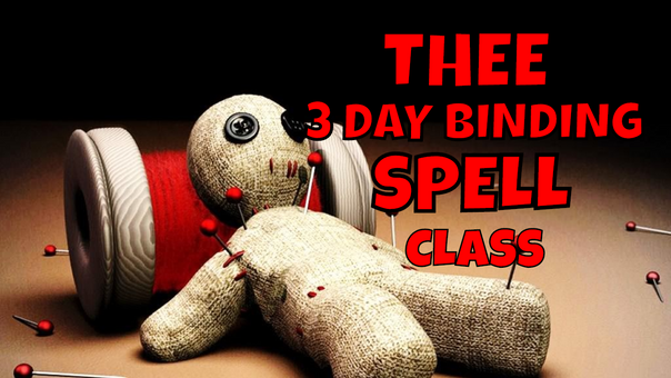 THEE 3 DAY BINDING SPELL CLASS