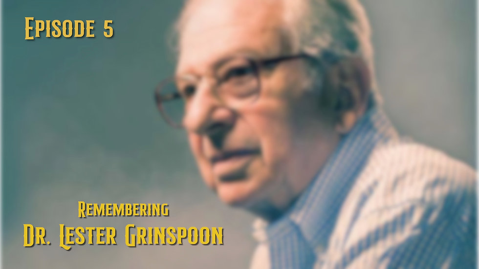 Tribute to Dr. Lester Grinspoon