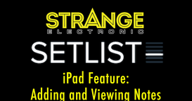 SetList by Strange Electronic:  iPad Feature | Adding and Viewing Notes
