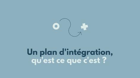Un plan d'intégration, qu'est ce que c'est ?