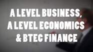 A Level Business, A Level Economics & BTEC Finance