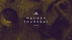 Maundy Thursday (April 1, 2021)