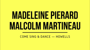 Come Sing & Dance - Madeleine Pierard and pianist, Malcolm Martineau