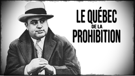 L'incroyable histoire du Québec de la prohibition