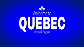 Bienvenue au Québec, We speak English!