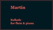 Martin | Ballade for flute & piano
