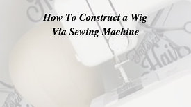 The Craft of Wig Making
