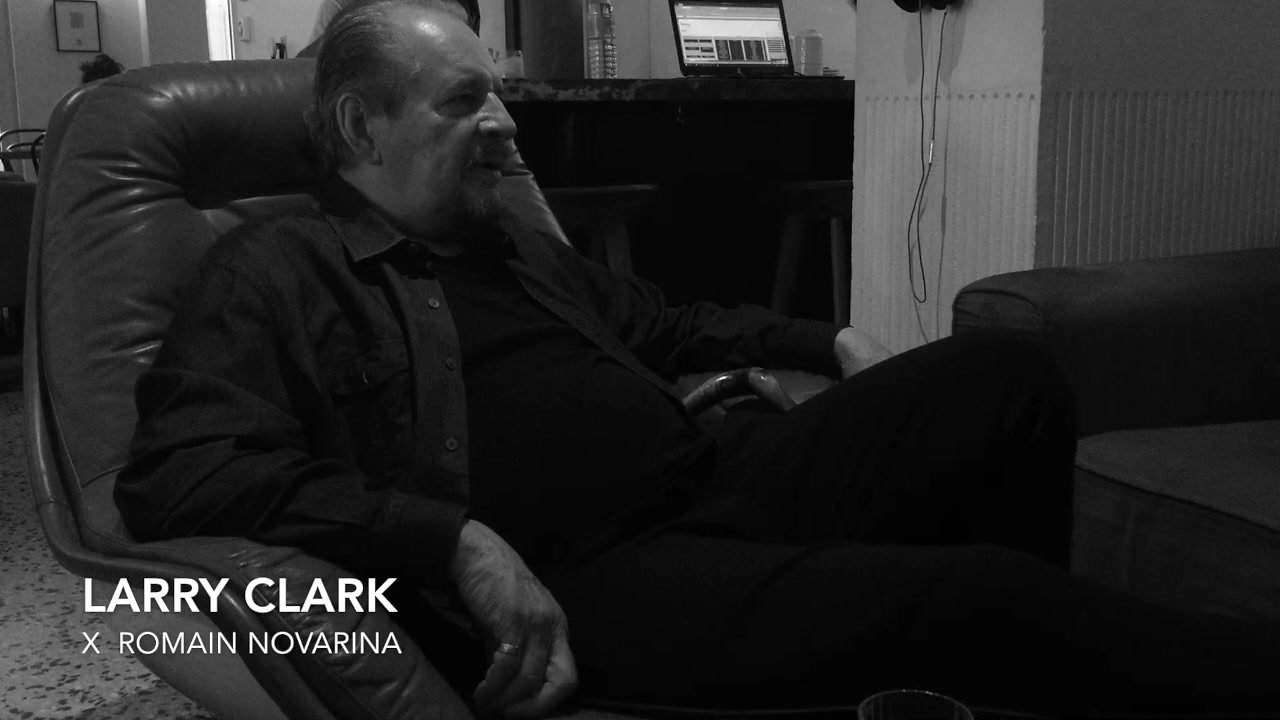 LARRY CLARK X ROMAIN NOVARINA