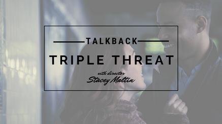 TalkBack: TRIPLE THREAT