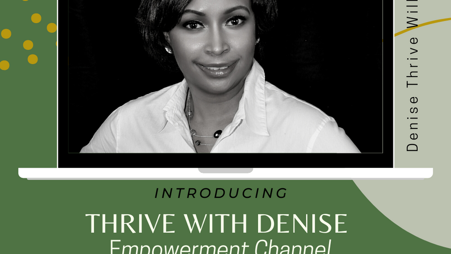 Thrive With Denise Video Channel