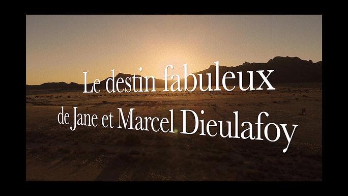 Le destin fabuleux de Jane et Marcel Dieulafoy