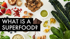 What is a Superfood, anyway?