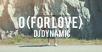 DJ Dynamic - O (For Love)