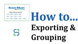 14 - EXPORTING & GROUPING