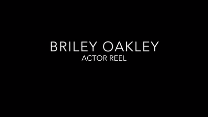 Briley Oakley Actor Reel