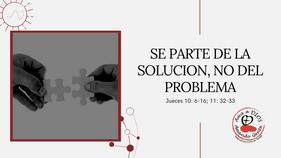 09/06/2020 | Se parte de la Solución, No del Problema | Los que Lideran