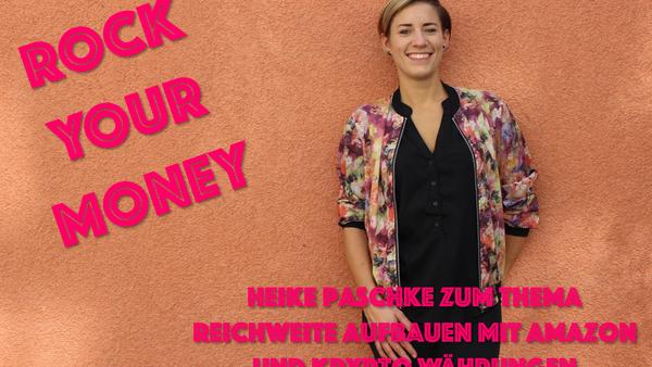 Kapitel 22: Heike Paschke zu Reichweite mit Amazon generieren & Krypto Währungen