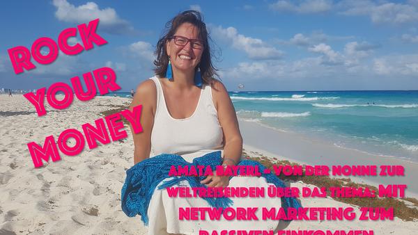 Kapitel 19: Amata Bayerl über passives Einkommen mit Network Marketing