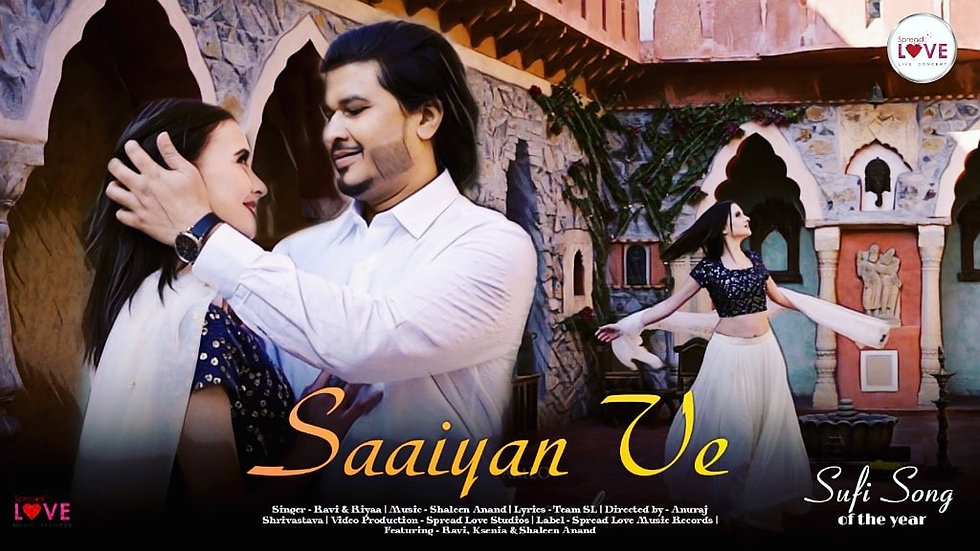 Saaiyan Ve - Ravi | Official Music Video | Romantic song 2021 | Shaleen Anand | Spread Love