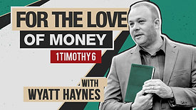 For the Love of Money | 1 Timothy 6