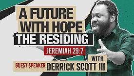 A Future With Hope: The Residing | Jeremiah 29:7