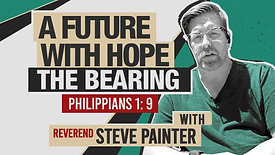 A Future With Hope: The Bearing | Philippians 1:9