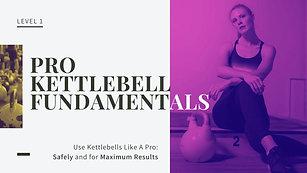 Pro Kettlebell Fundamentals Overview