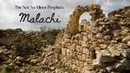 The Not So Minor Prophets - Malachi - 5-7-2020